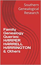 Family Genealogy Queries: HARPER HARRELL HARRINGTON & Others (Southern Genealogical Research)