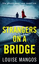 Strangers on a Bridge: A gripping debut psychological thriller! (English Edition)