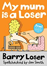 My Mum is a Loser (The Barry Loser Series)