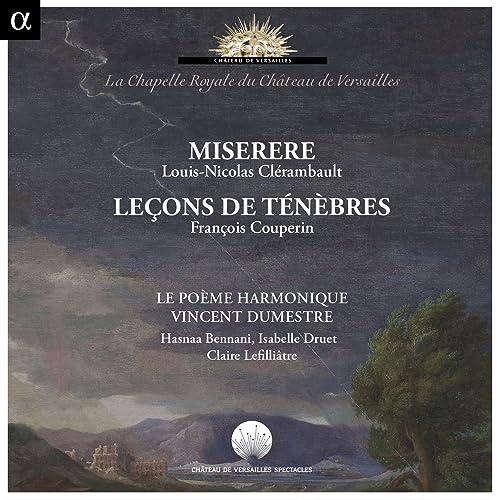 Clérambault: Miserere - Couperin: Leçons de ténèbres (Recording at La Chapelle Royale du Château de Versailles)