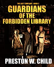 Guardians of the Forbidden Library (The Last Templars Book 2)