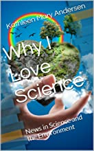 Why I Love Science: News in Science and the Environment