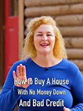 Clip: How to Buy A House With No Money Down And Bad Credit