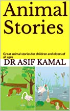 Animal Stories: Great animal stories for children and elders of all ages