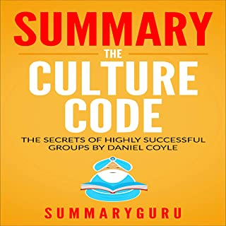 Summary: The Culture Code: The Secrets of Highly Successful Groups By Daniel Coyle