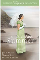 A Seaside Summer (Timeless Regency Collection Book 17) Kindle Edition