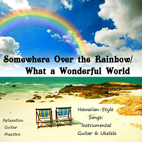 Somewhere Over the Rainbow/What a Wonderful World de Relaxation Guitar Maestro en Amazon Music - Amazon.es