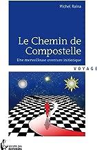 Le Chemin de Compostelle: Une merveilleuse aventure initiatique (- SDE) (French Edition)