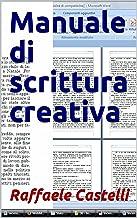 Scaricare Libri Manuale di scrittura creativa (Linguaggi e libri Vol. 1) PDF