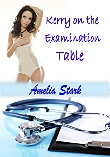 Kerry on the Examination Table: Medical Role-play Erotica