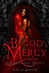 Blood Mercy: A Fantasy Romance (Blood Grace Book 1) Kindle Edition