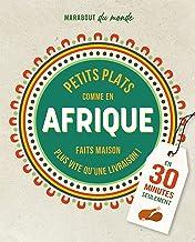 Petits plats comme en Afrique (Cuisine du monde)