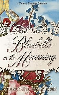 Bluebells in the Mourning: A Pride & Prejudice Variation
