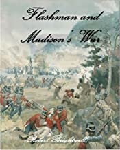 Flashman and Madison's War (Adventures of Thomas Flashman Book 5)