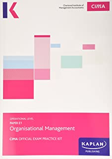 CIMA E1 Organisational Management - Exam Practice Kit: Operational level paper E1