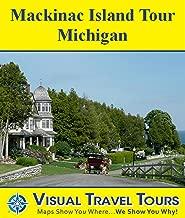 Mackinac Island Tour, Michigan: A Self-guided Pictorial Walking/Biking Tour (Tours4Mobile, Visual Travel Tours Book 258)