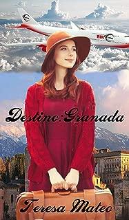 Destino: Granada (Spanish Edition)