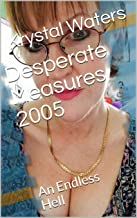 Desperate Measures 2005: An Endless Hell