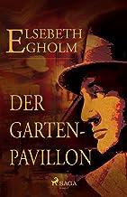 Der Gartenpavillon (German Edition)