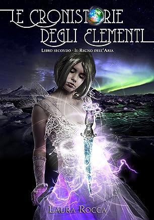 Il Regno dellAria: Saga - Le Cronistorie degli Elementi (Vol. 2)