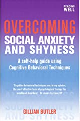 Overcoming Social Anxiety and Shyness, 1st Edition: A Self-Help Guide Using Cognitive Behavioral Techniques (English Edition) Format Kindle