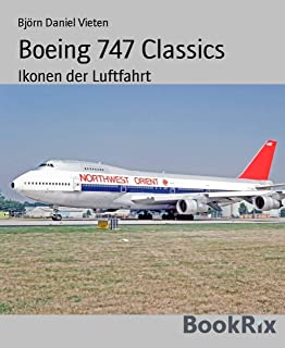 Boeing 747 Classics: Ikonen der Luftfahrt (German Edition)