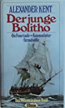 Bolitho: With All Despatch; Honour This Day; the Only Victor