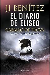 El diario de Eliseo. Caballo de Troya: Confesiones del segundo piloto (Biblioteca J. J. Benítez) Versión Kindle