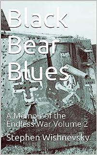 Black Bear Blues: A Memoir of the Endless War Volume 2
