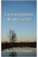 La conception de nos actes (French Edition) Kindle Edition