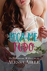 Peça-me Tudo (Série Os Frinsheens Livro 2) eBook Kindle