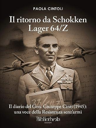 Il ritorno da Schokken Lager 64/Z: Il diario del Generale Giuseppe Cinti (1945): una voce della Resistenza senzarmi