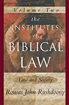 The Institute of Biblical Law, Vol 2: Law and Society (The Institutes of Biblical Law)