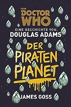Doctor Who: Der Piratenplanet (German Edition)