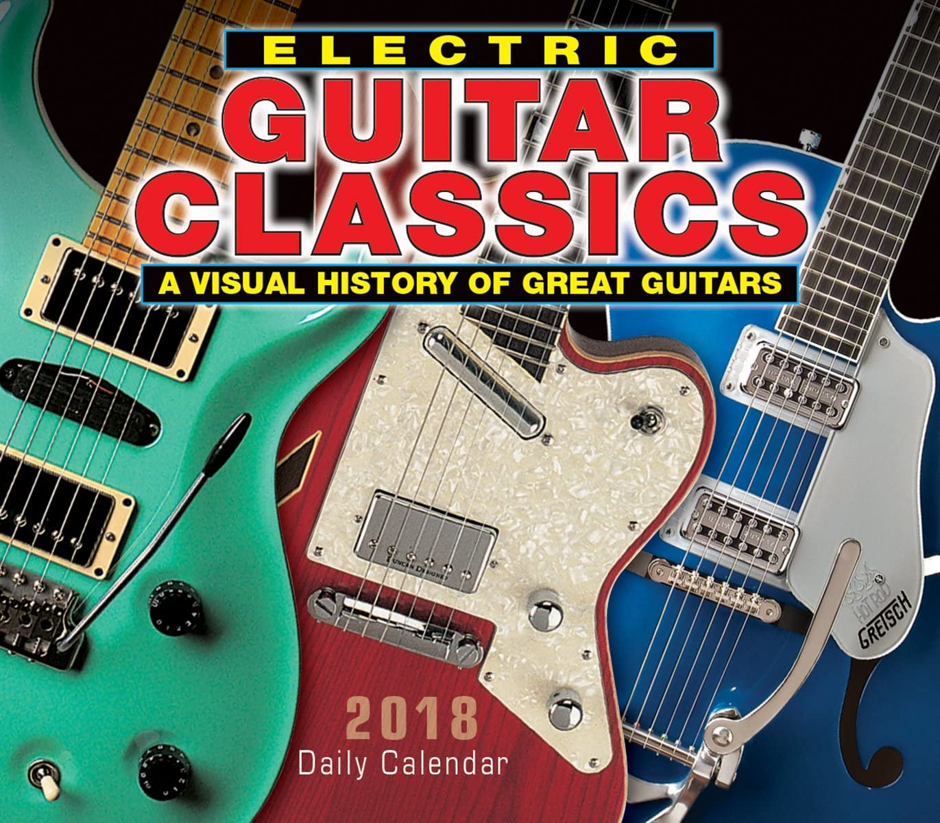Selling Electric Fresno Mall Guitar Classics: A Visual Great Guitars Of History 2018