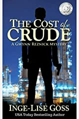 The Cost of Crude: A Gwynn Reznick Mystery (Gwynn Reznick Mystery Thriller Series Book 1) Kindle Edition
