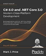 C# 8.0 and .NET Core 3.0 – Modern Cross-Platform Development - Fourth Edition: Build applications with C#, .NET Core, Entity Framework Core, ASP.NET Core, ... using Visual Studio Code (English Edition)