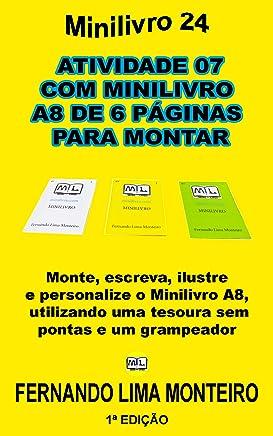 ATIVIDADE 07 COM MINILIVRO A8  DE 6 PÁGINAS  PARA MONTAR: Monte, escreva, ilustre  e personalize o minilivro A8,  utilizando uma tesoura sem  pontas e ... CAIXINHA PARA MONTAR 7) (Portuguese Edition)