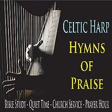 Celtic Harp Hymns of Praise (Bible Study, Quiet Time, Church Service & Prayer Hour)