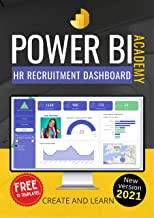 Power BI Academy - HR Recruitment : Step-by-step guide to create an easy dashboard for Human Resources. Bonus: 10 Templates