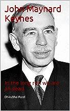 John Maynard Keynes: In the long run we are all dead