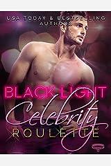 Black Light: Celebrity Roulette (Black Light Series Book 12) Kindle Edition