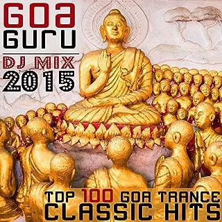 Goa Guru - Top 100 Goa Trance Classic Hits DJ Mix 2015