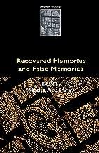 Recovered Memories and False Memories (Debates in Psychology)