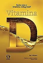 Vitamina D: Seria Esta a Vitamina Milagrosa