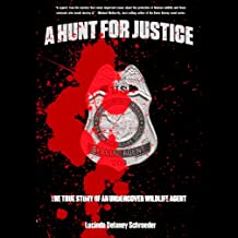 A Hunt for Justice: The True Story of an Undercover Wildlife Agent