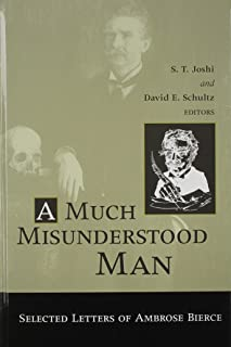 Much Misunderstood Man: Selected Letters of Ambrose Bierce