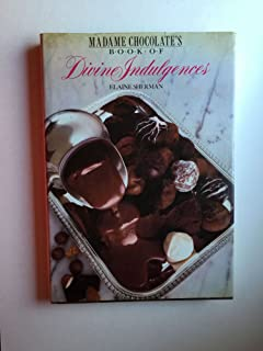 Madame Chocolate's Book of Divine Indulgences