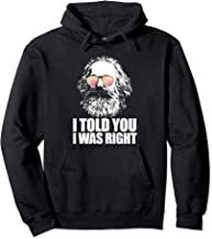 I TOLD YOU I WAS RIGHT Karl Marx Sunglasses Communist Meme Pullover Hoodie