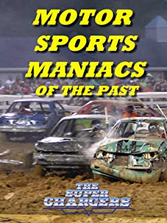 Motor Sports Maniacs of the Past - The Super Chargers
